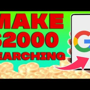 Earn $2000 From Google Search 2021 (Search Google And Earn Money)