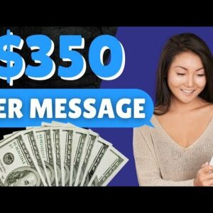 Get Paid $350 Per Message You Send For FREE! (Make Money Online 2021)