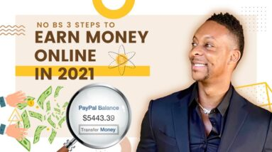 ($5,000 A WEEK) No BS 3 Steps To Earn Money Online | Make Money Online 2021 | Earn Money Online